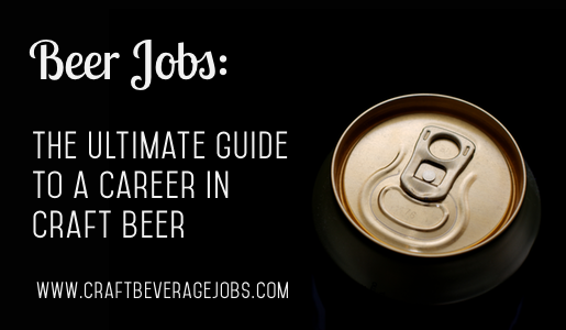 Beer Jobs: The Ultimate Guide to a Career in Craft Beer