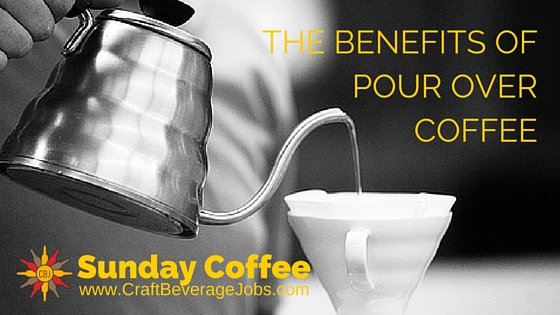 Pour Over Coffee Maker Benefits : The Benefits Of Pour Over Coffee Craft Beverage Jobs