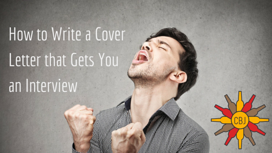 How to write a cover letter that gets you an interview for How to write a cover letter for an interview
