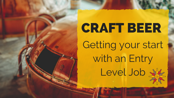 CRAFT BEER- ENTRY LEVEL JOBS